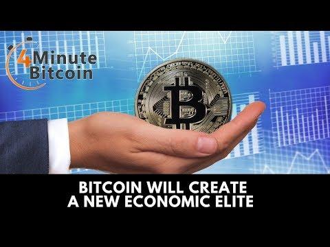 Bitcoin Will Create A New Economic Elite