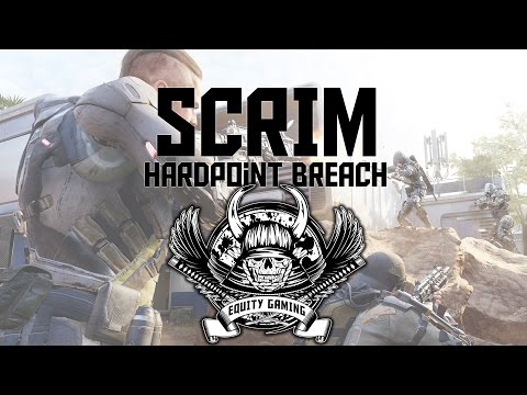 [SCRIM] Rollenverteilung? Spawns? [EquiTy Gaming - Hardpoint Breach]