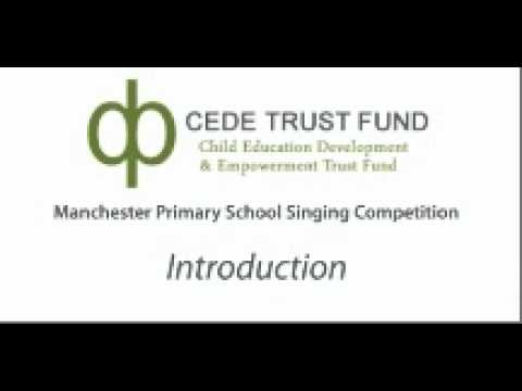 CEDE Trust Fund 2011 Manchester Primary School Singing Competition - Introduction