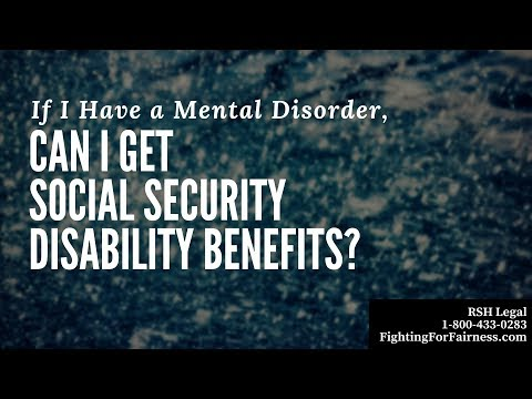 If I Have a Mental Disorder, Can I Get Social Security Disability Benefits?