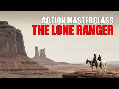 Guiding the Audience: The Lone Ranger  Action Masterclass