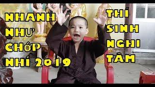 5 Chú Tiểu | NHANH NHƯ CHỚP NHÍ 2019 | THÍ SINH NGHI TÂM | PHIÊN BẢN TỊNH THẤT BỒNG LAI :))
