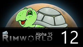 Rimworld - Alpha 15 - Lone Survivor Challenge - Episode 12 - And then there were five