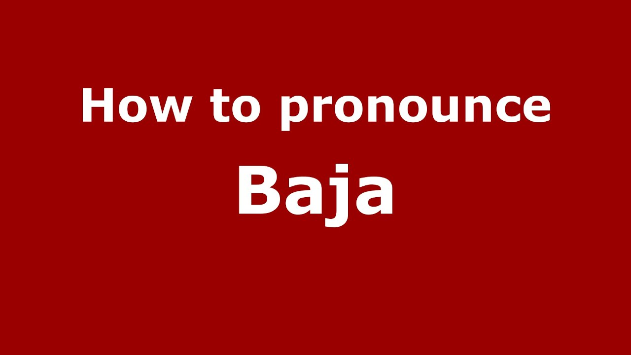 How To Pronounce Baja American English Us Pronouncenames Com Youtube When your brother or cousin marries a woman, in relation, she becomes your sister in law, different from your own sister. how to pronounce baja american english us pronouncenames com