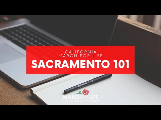California March for Life | Sacramento 101
