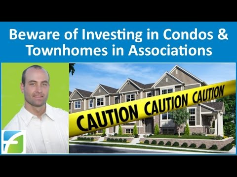 Beware of Investing in Condos, Townhomes & Single Family Hou
