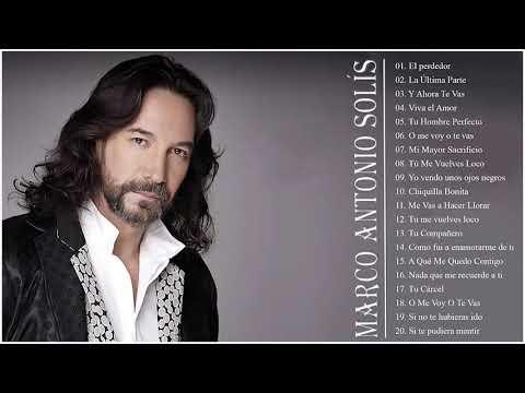 Marco Antonio Solis Sus Grandes Exitos Las Mejores Canciones De Marco Antonio Solis Youtube