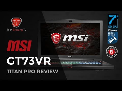 MSI GT73VR Titan Pro Review [2018]  Best Gaming Laptop   Tech Brawny TV