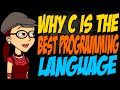 Why C is the Best Programming Language