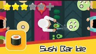 Sushi Bar Idle Walkthrough Super Alternative Recommend index three stars