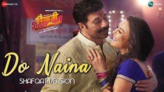 Do Naina - Shafqat Amanat Ali Mp3 Song Download