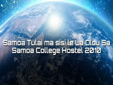 Samoa Tulai ma sisi le La o Lou Sa ( Samoa College Hostel 2010)