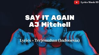 AJ Mitchell - Say it again (Lyrics + terjemahan) || Ar's Lyrics 🎵