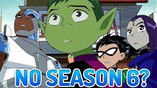 Teen Titans Season 6 DECONFIRMED? Teen Titans Go vs Teen Titans Movie Update