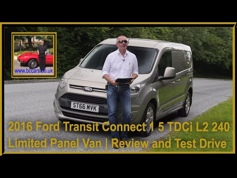 Review and Virtual Video Test Drive In Our 2016 Ford Transit Connect 1 5 TDCi L2 240 Limited Panel V