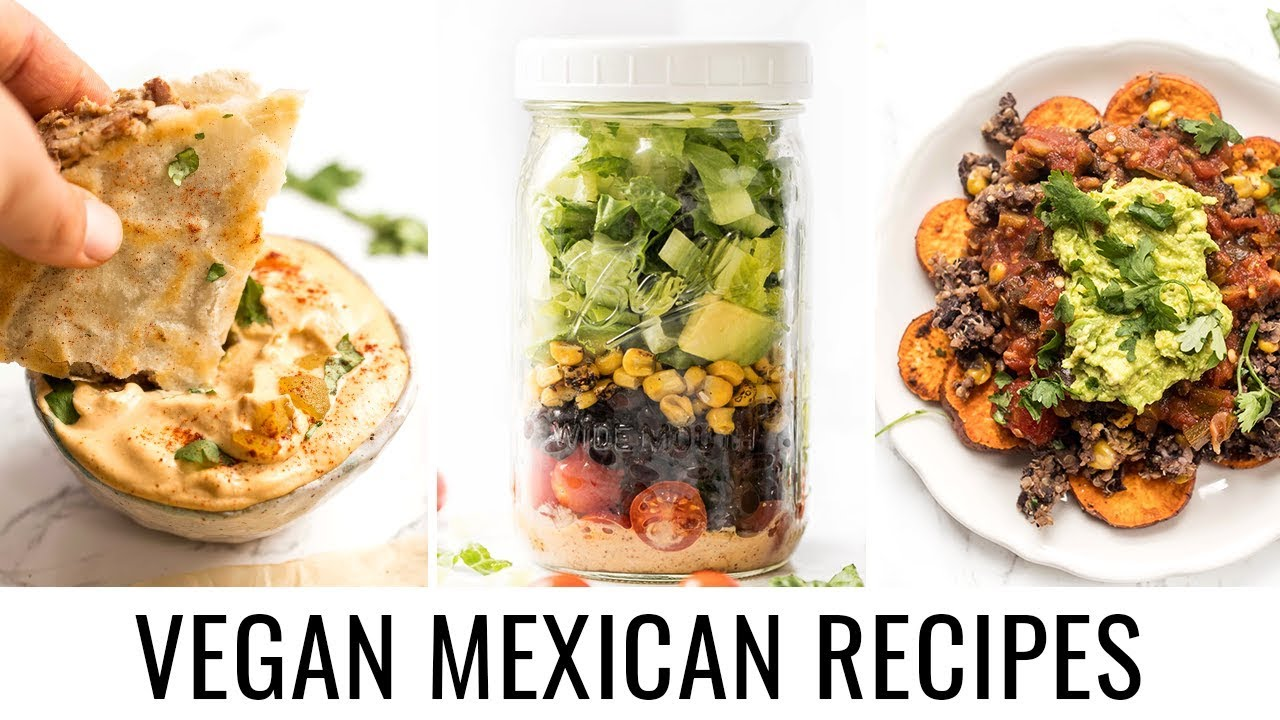 3 healthy VEGAN MEXICAN RECIPES perfect for cinco de mayo