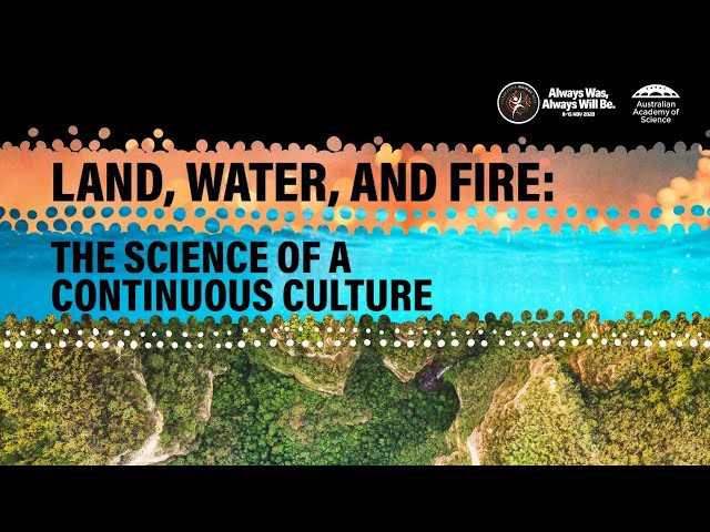 Land, water and fire: the science of a continuous culture