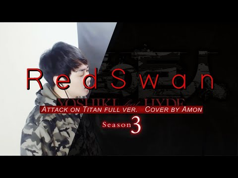 【FULL VER】RED SWAN - YOSHIKI feat HYDE COVER by AMON
