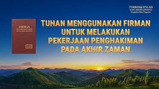 Klip Film(4)Tuhan Menggunakan Firman untuk Melakukan Pekerjaan Penghakiman pada Akhir Zaman