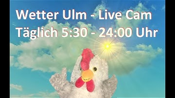 Wetter Ulm - Live Cam - Weather Ulm, Germany