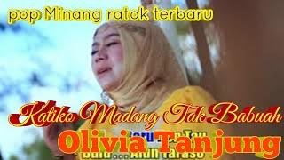 Katiko Madang Tak Babuah - OLIVIA TANJUNG Album terbaru 2019