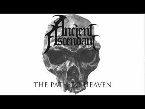 Ancient Ascendant - The Path to Heaven (Original Recording)