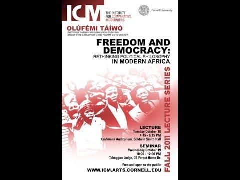 """Freedom and Democracy: Rethinking Political Philosophy in Modern Africa,"" Olúfémi Táíwò"