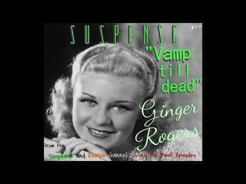 "GINGER ROGERS, Seductress • ""Vamp till DEAD"" • SUSPENSE Best Episodes"