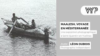 VYP avec Léon Dubois, photographe indépendant