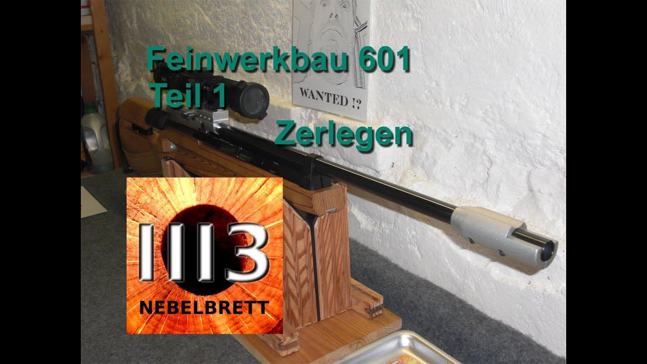 Feinwerkbau 601 Teil 1 Zerlegen by Nebelbrett