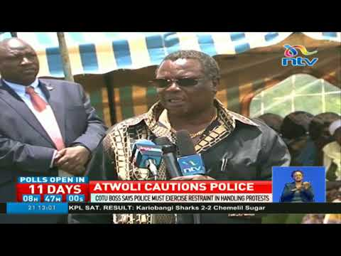Atwoli says police must exercise restraint in handling protests