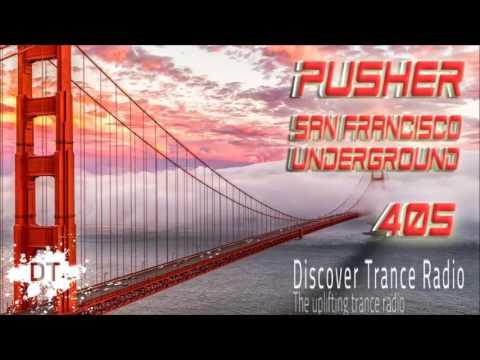Pusher - San Francisco Underground 405 Uplifting Trance Music