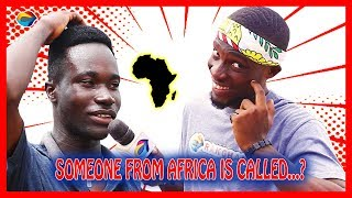 Someone from AFRICA is called...?   Street Quiz   Funny African Videos   African Comedy  