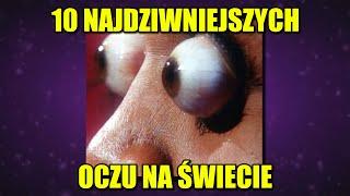 10 najdziwniejszych oczu na świecie