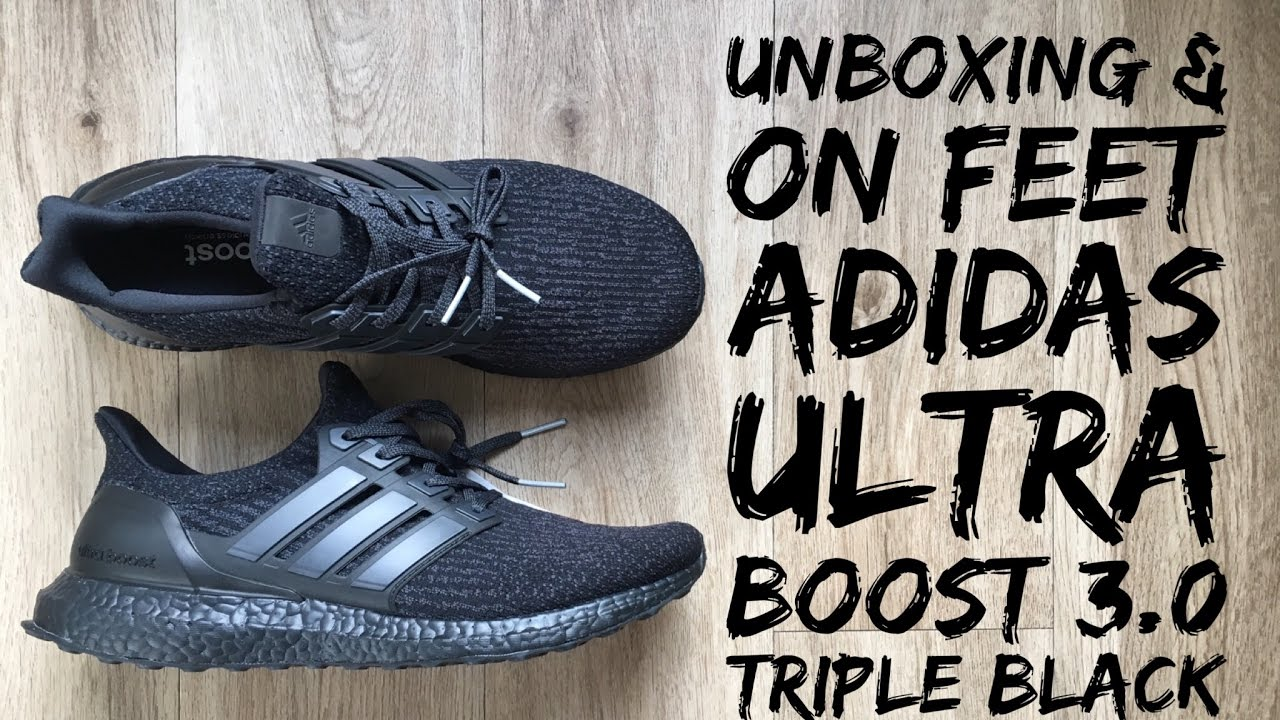 Adidas Ultra Boost 3.0 'Triple Black' | UNBOXING & ON FEET | fashion shoes  | 2017 | HD
