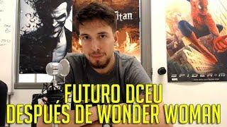 DOMINGO CON 'WONDER WOMAN' Y EL FUTURO DEL DCEU thumbnail