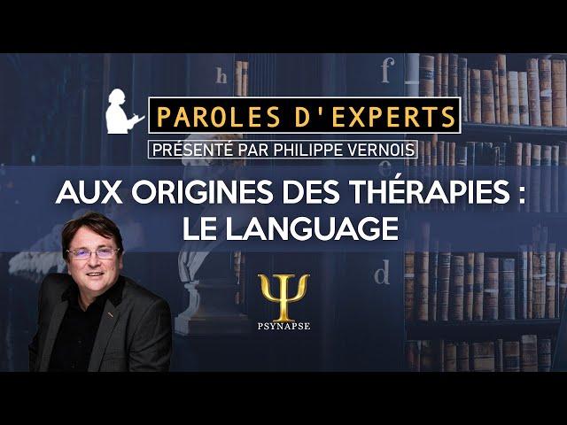 Origines des thérapies - Paroles d'experts