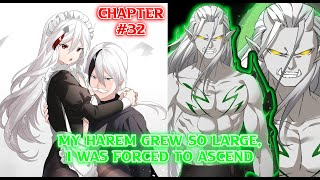 [MHGSL] My Harem Grew So Large, I Was Forced To Ascend Chapter 32