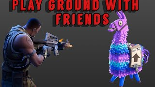 Fortnite PlayGround with friends!| Jk4745