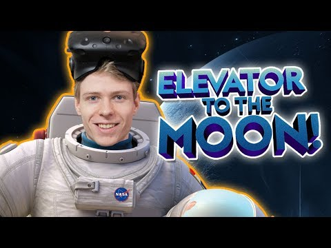 BUILDING AN ELEVATOR TO THE MOON IN VIRTUAL REALITY! | Elevator to the Moon VR (HTC Vive Gameplay)