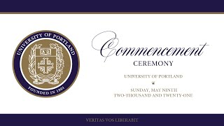 2021 Pre Show and Virtual Commencement | University of Portland