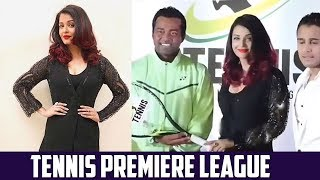 Aishwarya Rai Bachchan & Leander Paes Grace Launch Of Tennis Premier League  2018