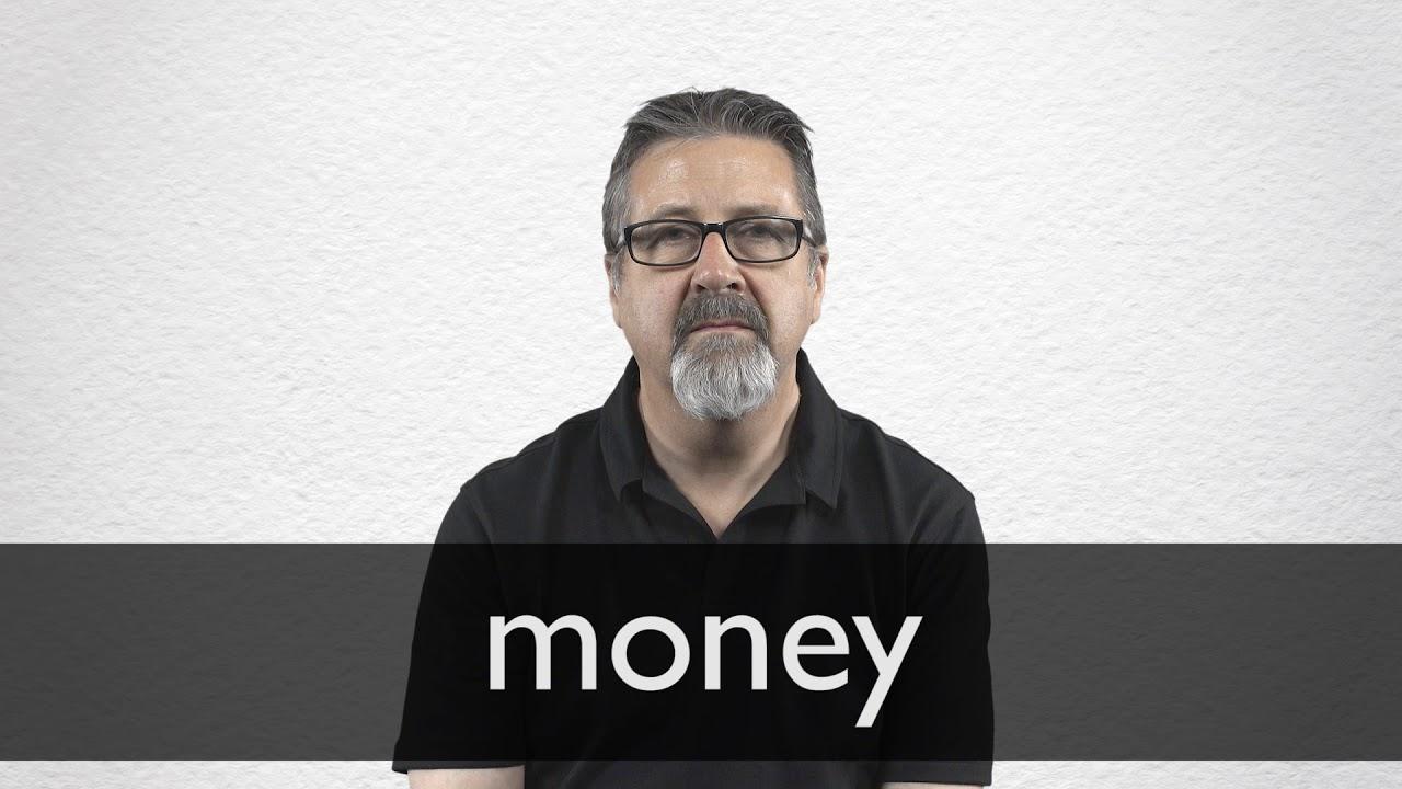 Money Definition und Bedeutung  Collins Wörterbuch