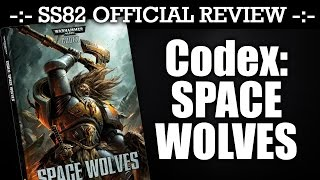 StrikingScorpion82 Official SPACE WOLVES CODEX Review!