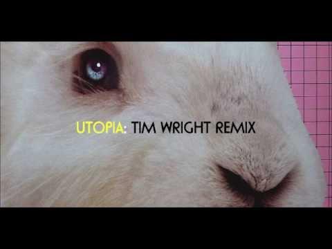 Utopia: Tim Wright Remix