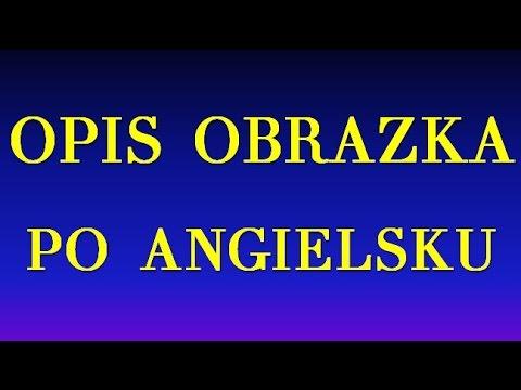 Opis Obrazka Po Angielsku Youtube