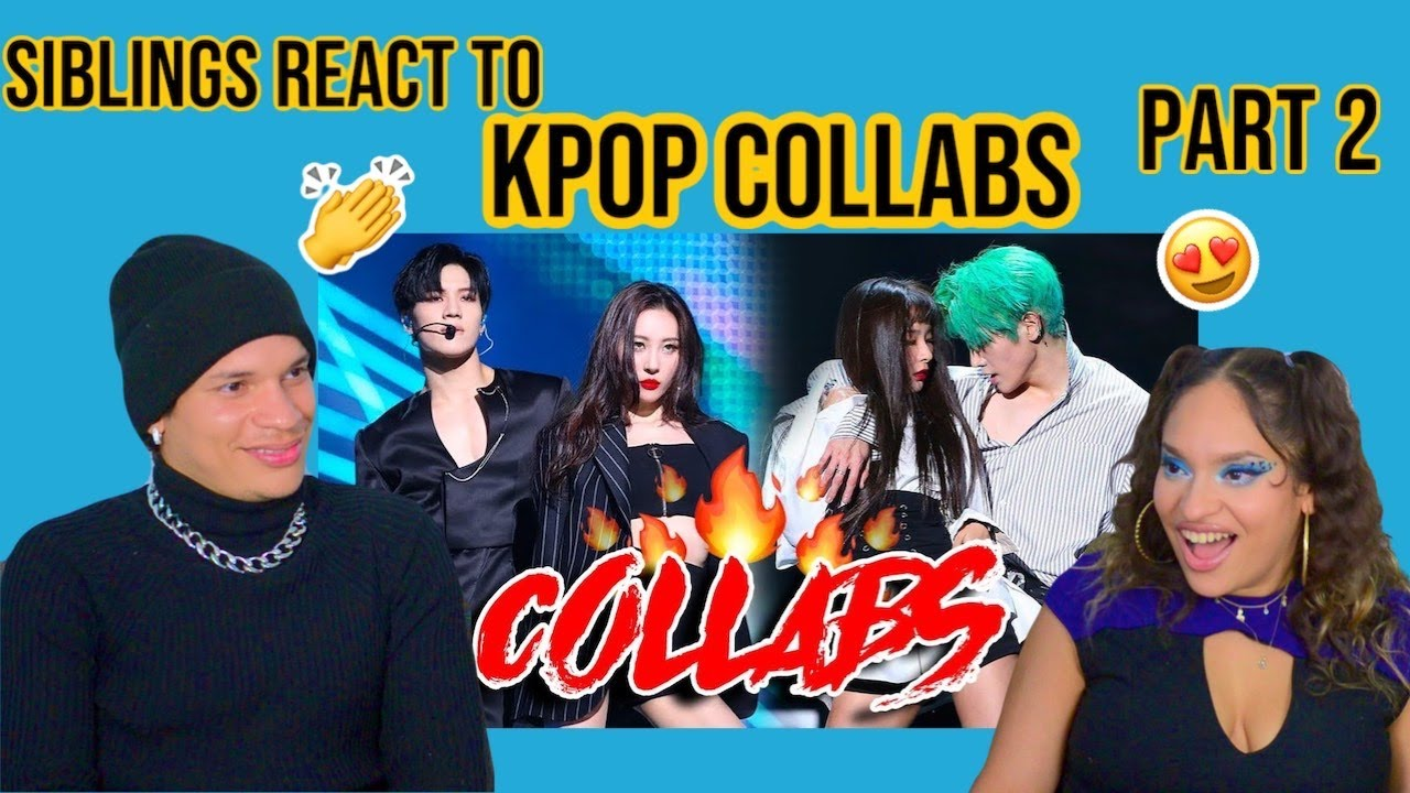 Siblings react to KPOP GROUPS Collab With Other KPOP GROUPS 🔥 PART 2 | REACTION