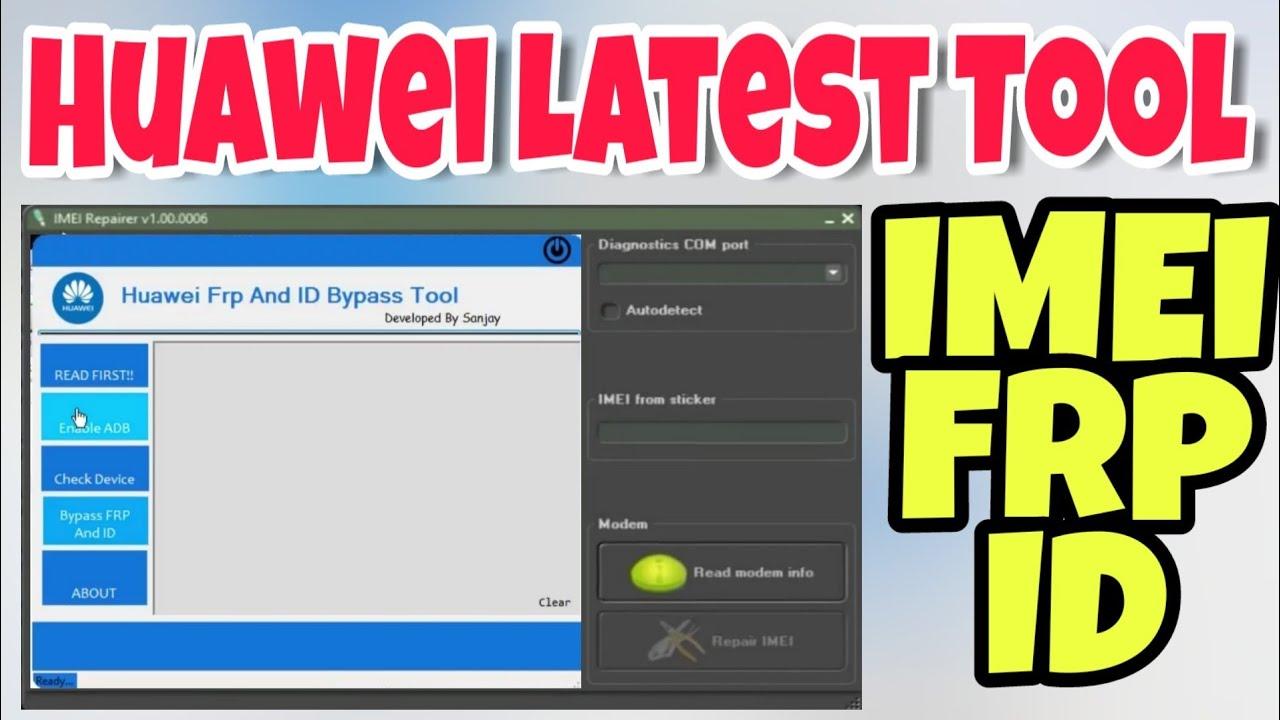 Remove Frp Lock,Imei Repair,Id Remove | Huawei frp & Imei Tool by sahil tech