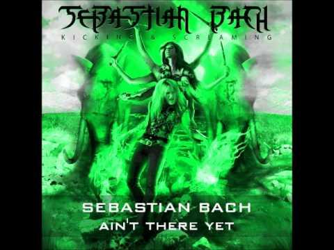 Sebastian Bach - Ain't There Yet