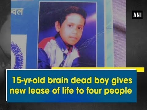 15-yr-old brain dead boy gives new lease of life to four people - Maharashtra News